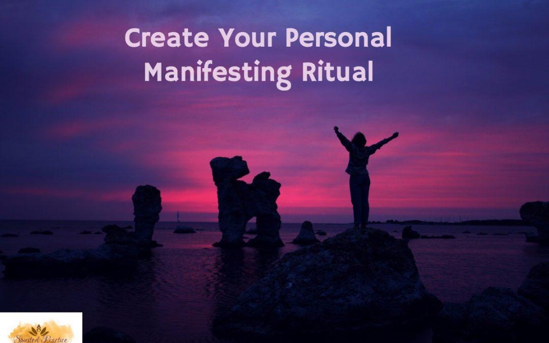 Create Your Personal Manifesting Ritual